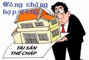 công chứng hợp đồng thế chấp bất động sản